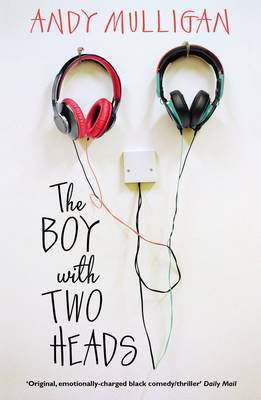 Cover for The Boy with Two Heads by Andy Mulligan