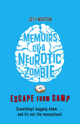 Cover for Memoirs of a Neurotic Zombie Escape from Camp by Jeff Norton