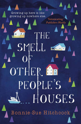 Cover for The Smell of Other People's Houses by Bonnie-Sue Hitchcock