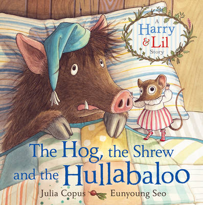 Cover for The Hog, the Shrew and the Hullabaloo by Julia Copus