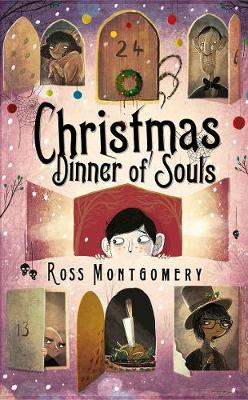 Cover for Christmas Dinner of Souls by Ross Montgomery