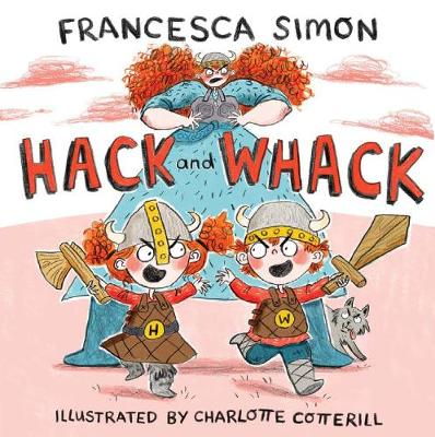 Cover for Hack and Whack by Francesca Simon