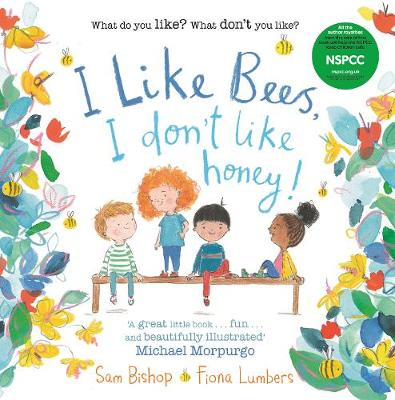 Cover for I Like Bees, I Don't Like Honey! by Sam Bishop