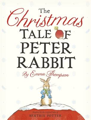 Cover for The Christmas Tale of Peter Rabbit by Emma Thompson