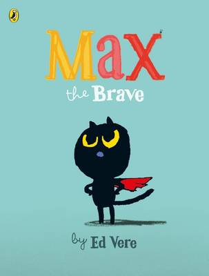 Cover for Max the Brave by Ed Vere