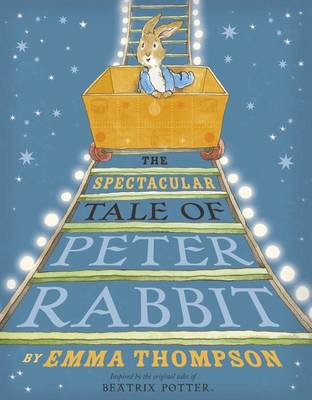 Cover for The Spectacular Tale of Peter Rabbit by Emma Thompson