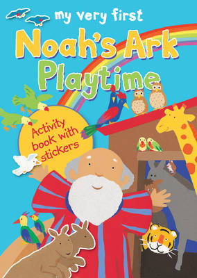 Cover for My Very First Noah's Ark Playtime Activity Book with Stickers by Lois Rock