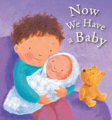 Cover for Now We Have a Baby by Lois Rock