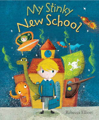 Cover for My Stinky New School by Rebecca Elliott