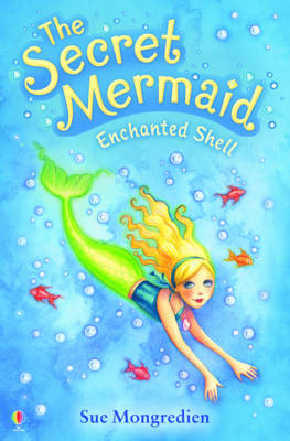 Cover for The Secret Mermaid: Enchanted Shell by Sue Mongredien