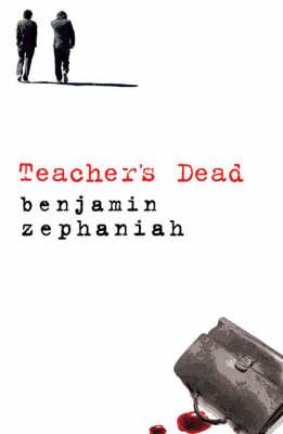 Cover for Teacher's Dead by Benjamin Zephaniah