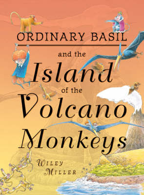Cover for Ordinary Basil and The Island of the Volcano Monkeys by Wiley Miller
