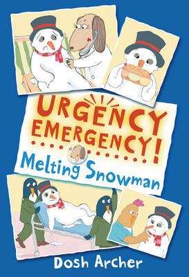 Cover for Urgency Emergency! Melting Snowman by Dosh Archer