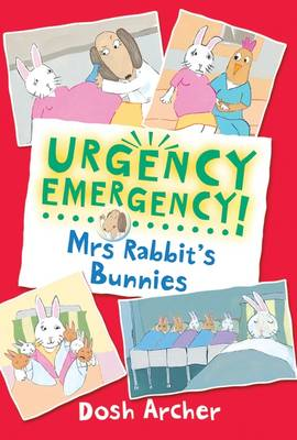 Cover for Urgency Emergency! Mrs Rabbit's Bunnies by Dosh Archer
