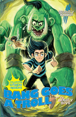 Cover for An Awfully Beastly Business: Bang Goes A Troll! by Beastly Boys