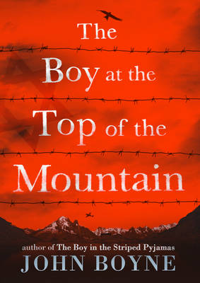 Cover for The Boy at the Top of the Mountain by John Boyne