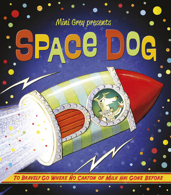 Cover for Space Dog by Mini Grey