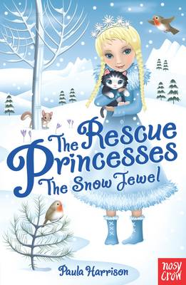 Cover for The Rescue Princesses: The Snow Jewel by Paula Harrison