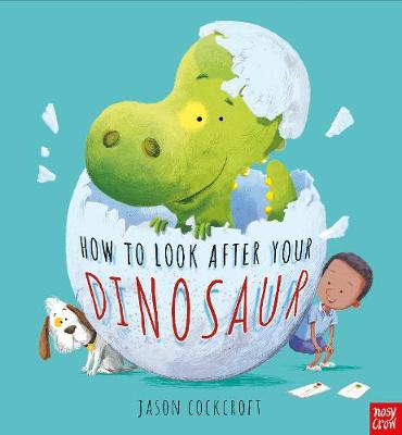 Cover for How to Look After Your Dinosaur by Jason Cockcroft