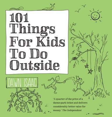Cover for 101 Things For Kids To Do Outside by Dawn Isaac