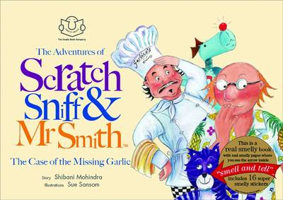 Cover for The Adventures of Scratch, Sniff and Mr Smith: The Case of the Missing Garlic by Shibani Mohindra