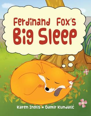 Cover for Ferdinand Fox's Big Sleep by Karen Inglis