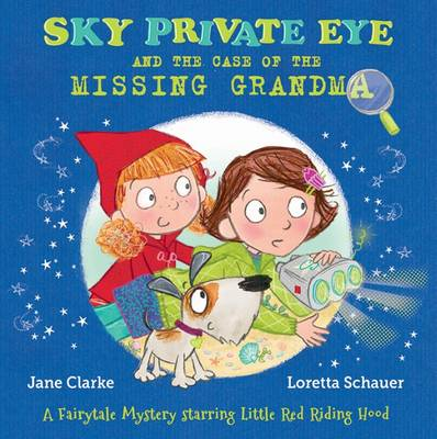 Cover for Sky Private Eye and the Case of the Missing Grandma by Jane Clarke