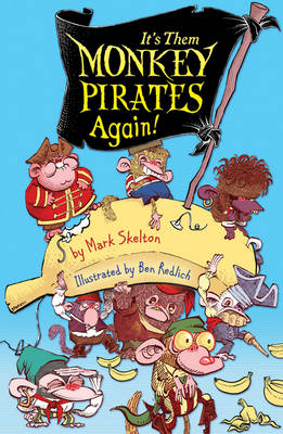 Cover for It's Them Monkey Pirates Again! by Mark Skelton
