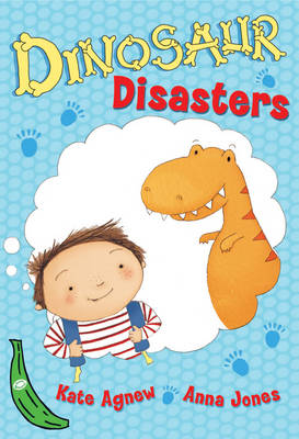 Cover for Green Bananas: Dinosaur Disasters by Kate Agnew