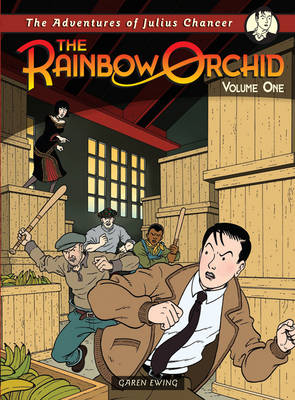 Cover for The Rainbow Orchid: The Adventures of Julius Chancer - Vol One by Garen Ewing