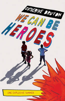 Cover for We Can be Heroes by Catherine Bruton