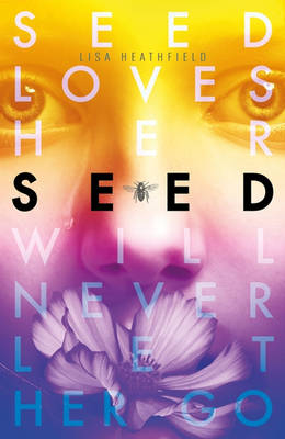 Cover for Seed by Lisa Heathfield