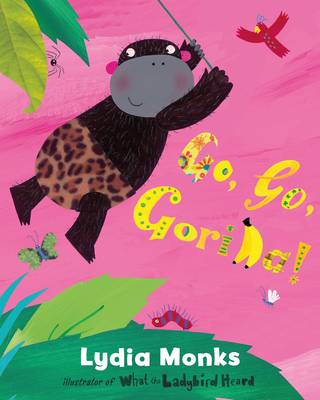 Cover for Go, Go, Gorilla by Lydia Monks