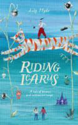 Cover for Riding Icarus by Lily Hyde