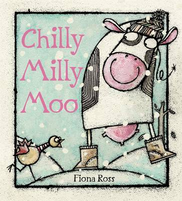 Cover for Chilly Milly Moo by Fiona Ross
