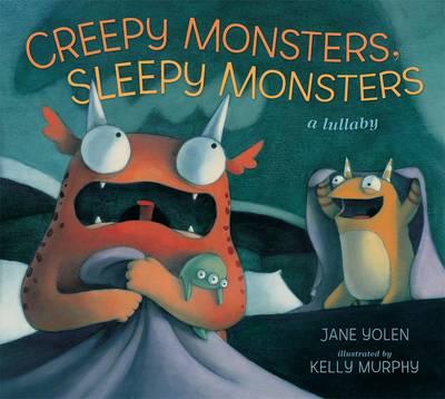 Cover for Creepy Monsters, Sleepy Monsters by Jane Yolen