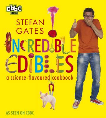 Cover for Incredible Edibles by Stefan Gates