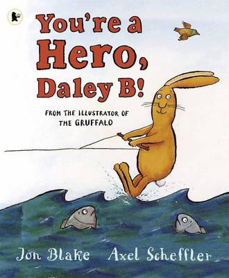 Cover for You're a Hero, Daley B! by Jon Blake