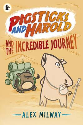 Cover for Pigsticks and Harold and the Incredible Journey by Alex Milway