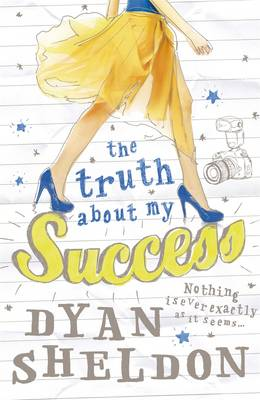 Cover for The Truth About My Success by Dyan Sheldon