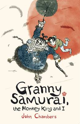 Cover for Granny Samurai, the Monkey King and I by John Chambers