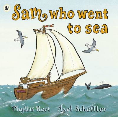 Cover for Sam Who Went to Sea by Phyllis Root