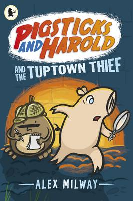 Cover for Pigsticks and Harold and the Tuptown Thief by Alex Milway