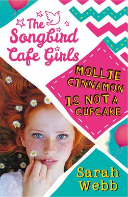 Cover for The Songbird Cafe Girls Mollie Cinnamon is Not a Cupcake by Sarah Webb