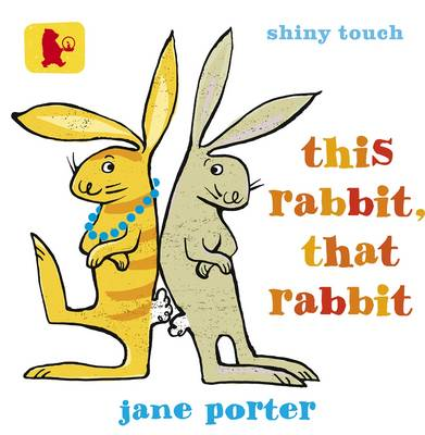 Cover for This Rabbit, That Rabbit by Jane Porter