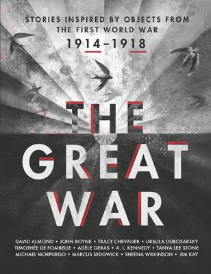 The Great War An Anthology of Stories Inspired by Objects from the First World War