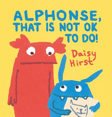 Cover for Alphonse, That is Not Ok to Do! by Daisy Hirst