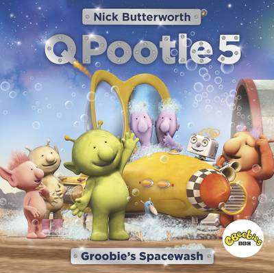 Cover for Q Pootle 5 Groobie's Spacewash by Nick Butterworth