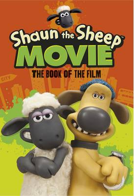 Cover for Shaun the Sheep Movie The Book of the Film by Martin Howard