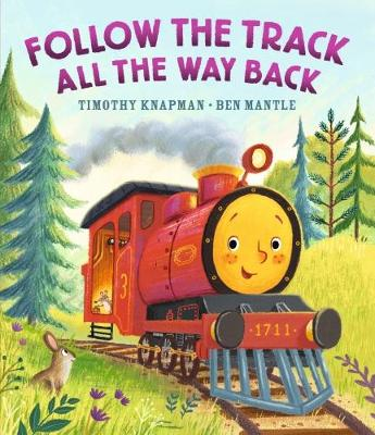 Cover for Follow the Track All the Way Back by Timothy Knapman